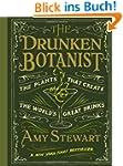 Drunken Botanist: The Plants that Cre...