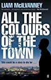 img - for All the Colours of the Town by Liam McIlvanney (5-Aug-2010) Paperback book / textbook / text book