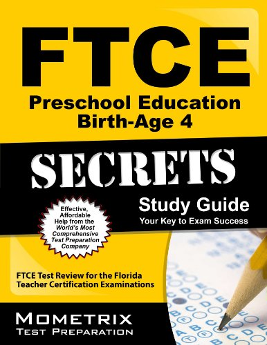 FTCE Preschool Education Birth-Age 4 Secrets Study Guide: FTCE Test Review for the Florida Teacher Certification Examina