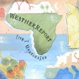 Live And Unreleased by Weather Report (2002-10-07)