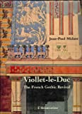 Viollet-Le-Duc: The French Gothic Revival