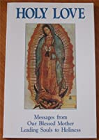 Holy Love Messages from Our Blessed Mother…