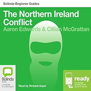 The Northern Ireland Conflict: Bolinda Beginner Guides Audiobook
