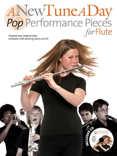A New Tune A Day: Pop Performance Pieces - Flute (New Tune a Day Book & CD)