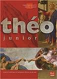 echange, troc Michel Dubost, Christine Pedotti - Théo junior : L'encyclopédie catholique pour les jeunes