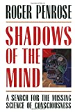Shadows of the Mind: A Search for the Missing Science of Consciousness (0195106466) by Penrose, Roger