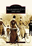Allegheny City, 1840-1907 (Images of America: Pennsylvania)