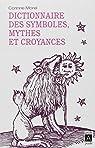 Dictionnaire des symboles, mythes et croyances par Morel