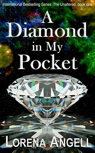 Book: A Diamond in My Pocket (The Unaltered Book 1) by Lorena Angell