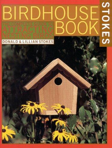 Lillian Stokes  Donald Stokes - The Complete Birdhouse Book