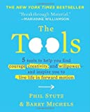 Tools (Miniature Edition): 5 Tools to Help You Find Courage, Creativity, and Willpower - and Inspire: Written by Phil Stutz, 2013 Edition, (Abridged Edition, Miniature) Publisher: Running Press Miniature Editions [Hardcover]