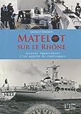 echange, troc Laurent Sommer - Matelot sur le Rhône : Le journal impertinent d'un appelé du contingent