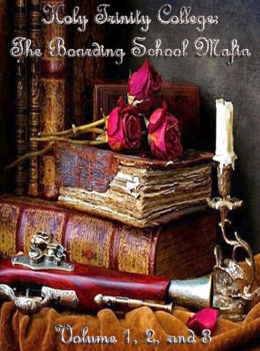Holy Trinity College: The Boarding School Mafia - Volume 1, 2, and 3