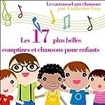 Les 17 plus belles comptines et chansons pour enfants |  divers auteurs