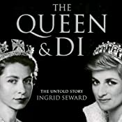 The Queen and Di: The Untold Story   [Ingrid Seward]