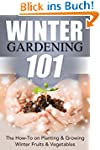 Winter Gardening 101: The How-To on P...