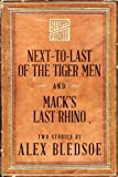 img - for Next-to-Last of the Tiger Men and Mack's Last Rhino (Two Short Stories) book / textbook / text book