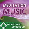 Sounds True Selects: Meditation Music, Vol. I Performance by Maneesh De Moor - keyboardist and composer, Nawang Khechog - flutist, Snatam Kaur - sacred chant Narrated by Maneesh De Moor, Nawang Khechog, Snatam Kaur