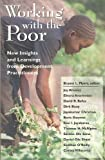img - for Working With the Poor: New Insights and Learnings from Development Practitioners book / textbook / text book