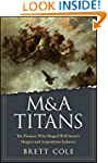 M&A Titans: The Pioneers Who Shaped W...