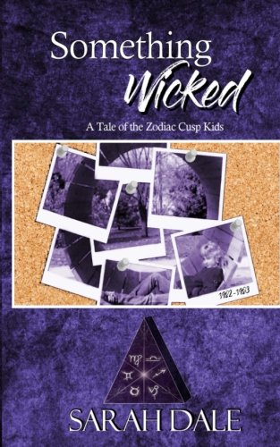Something Wicked (A Tale of the Zodiac Cusp Kids) (Volume 1) [Dale, Sarah] (Tapa Blanda)