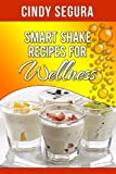 img - for Smart Shake Recipes For Wellness book / textbook / text book
