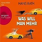 Was will man mehr | Hans Rath