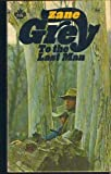 To the Last Man (0671807013) by Grey, Zane