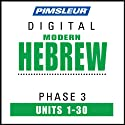 Hebrew Phase 3, Units 1-30: Learn to Speak and Understand Hebrew with Pimsleur Language Programs  by Pimsleur