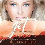 Come and Get Me (The Keatyn Chronicles) | Jillian Dodd