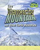 The Disappearing Mountain and Other Earth Mysteries (Fusion: Geographical Processes an Environment) (Geography) by Louise Spilsbury (2005-09-26)