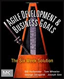 img - for Agile Development & Business Goals: The Six Week Solution book / textbook / text book