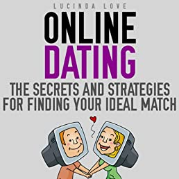 Online Dating:Secrets and Strategies for Finding Your Ideal Match