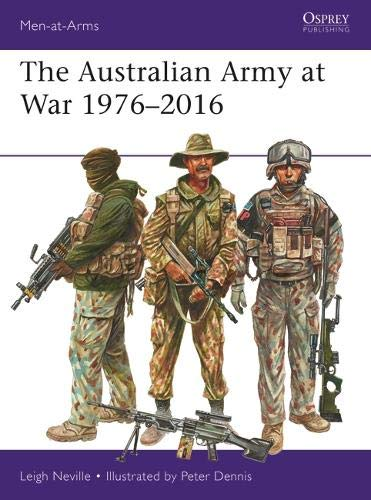 The Australian Army at War 1976-2016 (Men-at-Arms) [Neville, Leigh] (Tapa Blanda)