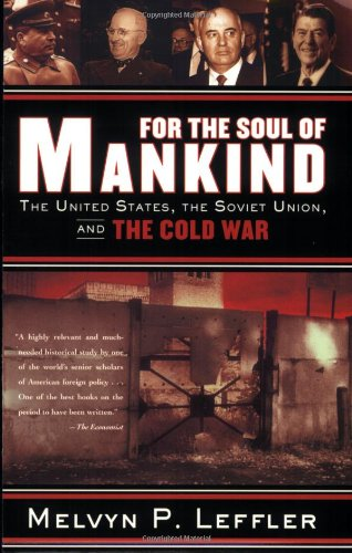 For the Soul of Mankind: The United States, the Soviet...