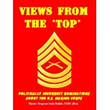 VIEWS FROM THE TOP - Politically Incorrect Ruminations About the U.S. Marine Corps and a Few Other Things ~ Andrew Bufalo