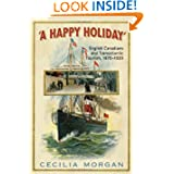 A Happy Holiday: English-Canadians and Transatlantic Tourism, 1870 - 1930