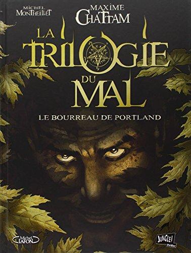La trilogie du mal, Tome 1 : Le bourreau de Portland