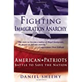 Fighting Immigration Anarchy ~ Daniel Sheehy