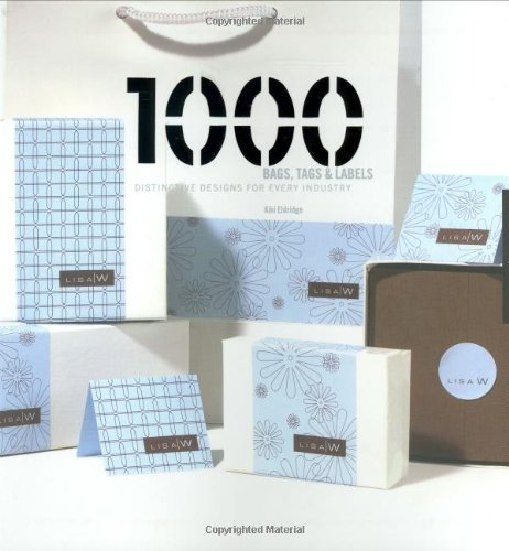 1,000 Bags, Tags, & Labels: Distinctive Designs for Every Industry (1000 Series)
