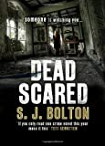 Sharon Bolton Dead Scared: Lacey Flint Series, Book 2