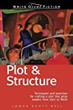 img - for Plot & Structure: (Techniques And Exercises For Crafting A Plot That Grips Readers From Start To Finish) (Write Great Fiction) 5th (fifth) Edition by Bell, James Scott published by Writer's Digest Books (2004) book / textbook / text book