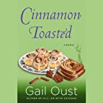 Cinnamon Toasted: A Spice Shop Mystery, Book 3 | Gail Oust