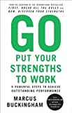 img - for By Marcus Buckingham: Go Put Your Strengths to Work: 6 Powerful Steps to Achieve Outstanding Performance book / textbook / text book