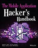 The Mobile Application Hackers Handbook