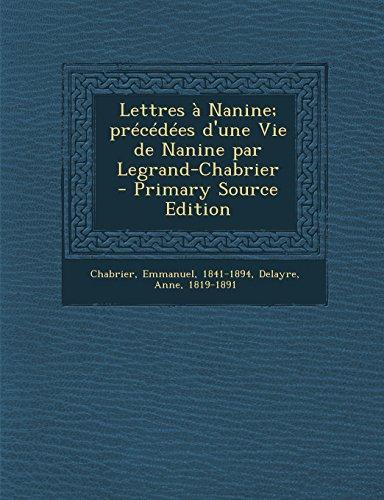 Lettres à Nanine; précédées d'une Vie de Nanine par Legrand-Chabrier