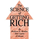 The Science of Getting Rich | Wallace D. Wattles,Don Curtis,JJ Monte