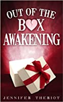 Out of The Box Awakening [Kindle Edition]