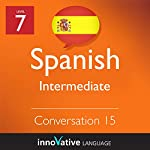 Intermediate Conversation #15 (Spanish)  |  Innovative Language Learning
