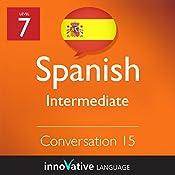 Intermediate Conversation #15 (Spanish): Intermediate Spanish #16 |  Innovative Language Learning